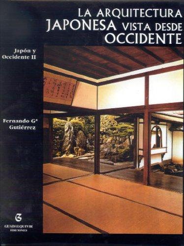 9788480930963: Arquitectura Japonesa Vista Desde Occidente: Japon y Occidente II