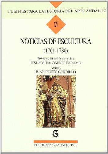 Noticias de escultura, 1761-1780.: Prieto Gordillo, Juan.