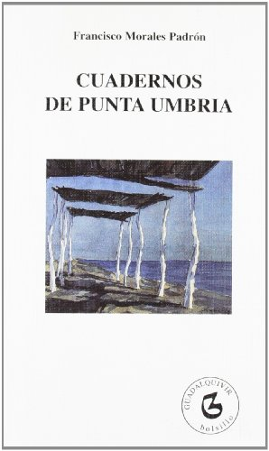Cuadernos de Punta UmbrÍa (Book): Francisco Morales Padrón