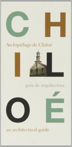 9788480954662: Guía de arquitectura de Chiloé : archipiélago Chiloé = An architectural guide