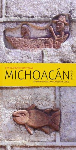 Michoacan: Guia de Arquitectura y Paisaje = an Architectural and Landscape Guide (Spanish Edition)