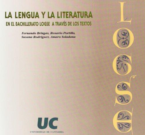 9788481021448: LA LENGUA Y LA LITERATURA EN EL BACHILLERATO LOGSE A TRAVES DE LO S TEXTOS