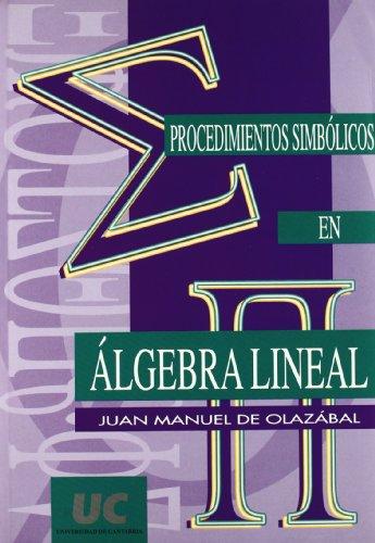 9788481021950: Procedimientos simbólicos en álgebra lineal
