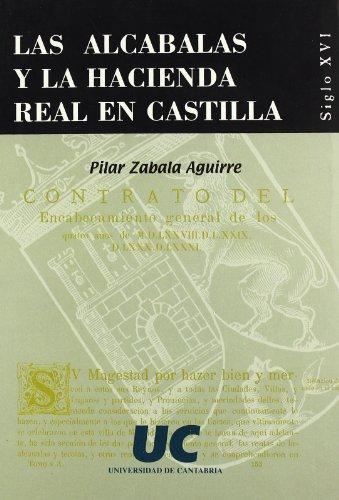 9788481022292: Las alcabalas y la hacienda real en Castilla: Siglo XVI (Historia)