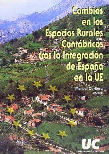 9788481022308: Cambios en los espacios rurales cantábricos tras la integración de España en la UE (Spanish Edition)