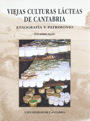 9788481022384: Viejas culturas lácteas de Cantabria: Etnografía y patrimonio (Difunde)