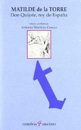 9788481022575: Don Quijote, rey de España (Cantabria 4 Estaciones)