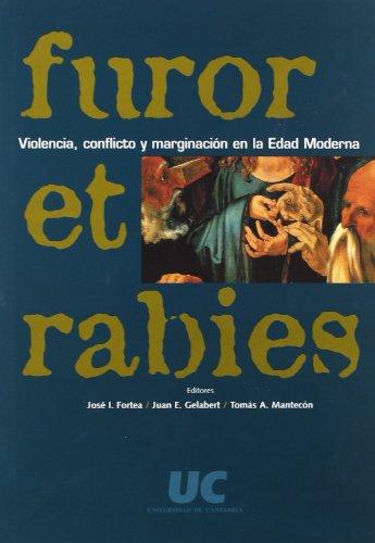 9788481023237: Furor et rabies: violencia, conflicto y marginación en la Edad Moderna (Historia)