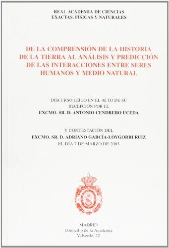 9788481023305: De la comprensión de la Historia de la Tierra al análisis y predicción de las interacciones entre seres humanos y el medio rural (Florilogio)