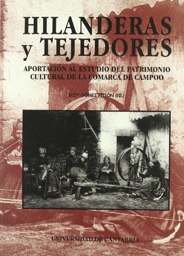 9788481023350: Hilanderas y tejedores: Aportación al estudio del patrimonio cultural de la Comarca de Campoo (Difunde)