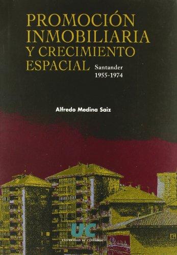 9788481023787: Promoción inmobiliaria y crecimiento espacial : Santander, 1955-1974