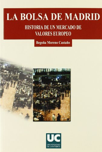 9788481024197: La Bolsa de Madrid: Historia de Un Mercado de Valores Europeo (Spanish Edition)
