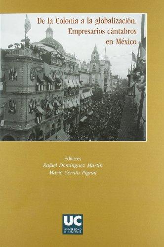 9788481024258: De la colonia a la globalización. Empresarios cántabros en México (Historia)