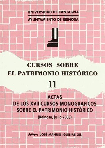 9788481024708: Cursos sobre el Patrimonio Histórico 11: Actas de los XVII cursos monográficos sobre el Patrimonio Histórico (Historia)