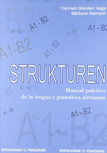 9788481024753: Strukturen: Manual práctico de la lengua y gramática alemanas A1-B2 / Practice Manual of German Language and Grammar (Spanish and German Edition)