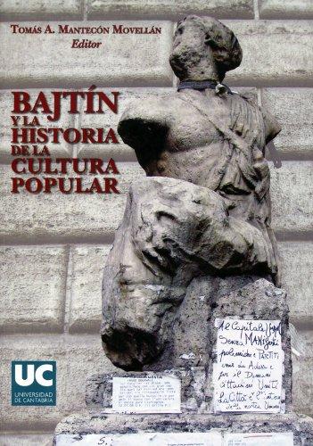 Bajtín y la historia de la cultura popular: MOVELLAN, TOMAS A.MANTECON