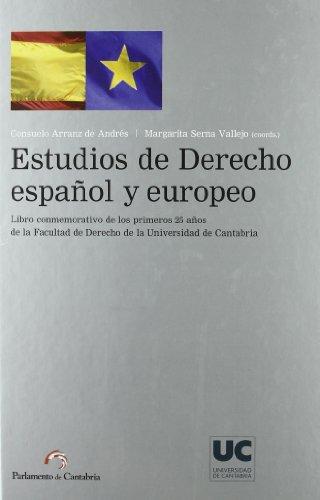 9788481025293: Estudios de Derecho español y europeo: Libro conmemorativo de los primeros 25 años de la Facultad de Derecho de la Universidad de Cantabria (Sociales)