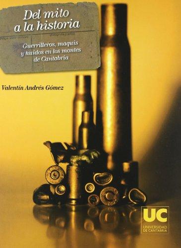 9788481025354: Del mito a la historia (2 ed.): Guerrilleros, maquis y huidos en los montes de Cantabria