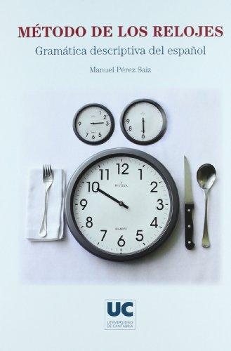 9788481025408: Método de los relojes: gramática descriptiva del español
