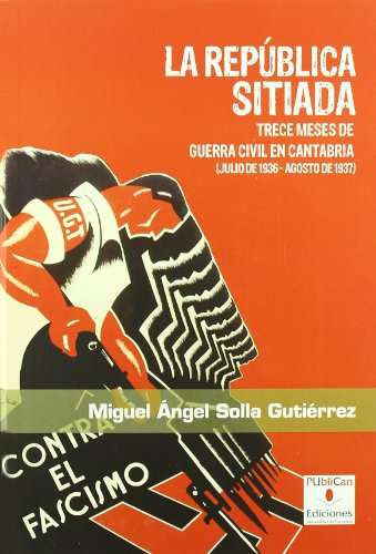 9788481025781: REPUBLICA SITIADA, LA - TRECE MESES DE GUERRA CIVIL