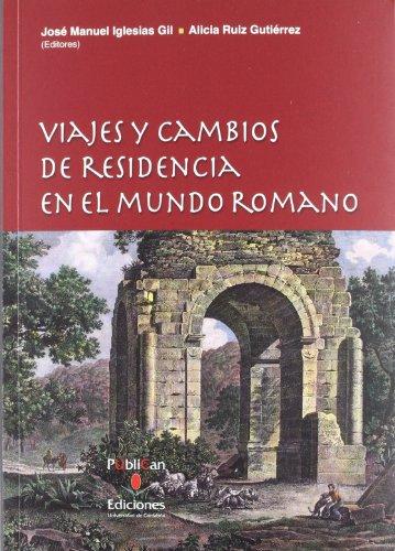 9788481025798: Viajes y cambios de residencia en el mundo romano: 107 (Historia)