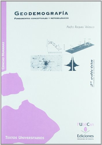 9788481025972: Geodemografía (2ª ed.): Fundamentos conceptuales y metodológicos (Manuales)