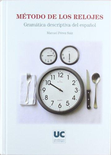 9788481026085: Método de los relojes (2ª edición, revisada): Gramática descriptiva del español (Manuales)