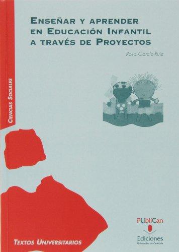 9788481026849: Ensear y aprender en educacin infantil a travs de proyectos.