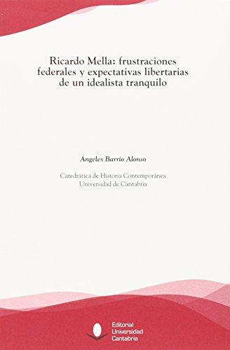 Ricardo Mella : frustraciones federales y expectativas: Angeles Barrio Alonso
