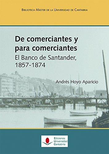 De comerciantes para comerciantes el Banco de: Hoyo Aparicio, Andrés