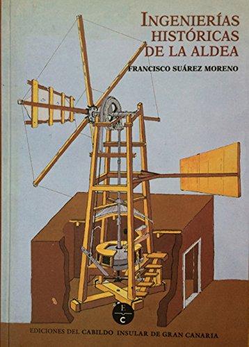9788481030488: INGENIERIAS HISTORICAS EN EL DESARROLLO AGRARIO DE LA ALDEA
