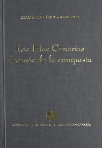 9788481031577: Las islas Canarias despues de la conquista : la creacion de una sociedad colonial a principios s. XVIII