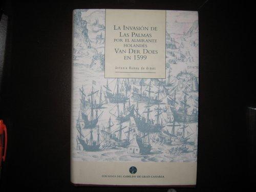 9788481032093: La invasión de Las Palmas por el almirante holandés Van der Does en 1599