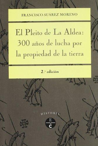 9788481032550: el_pleito_de_la_aldea_300_a_ntilde_os_de_lucha_por_la_propiedad_de_la_tierra