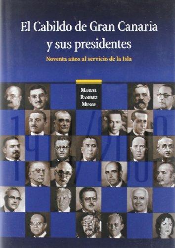 9788481033311: Cabildo de Gran Canaria y sus Presidentes Noventa Años al Servicio de la Isla