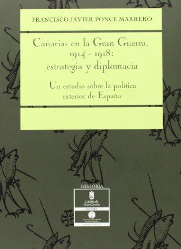 9788481033922: Canarias en la gran Guerra, 1914-1918: estrategia y diplomacia