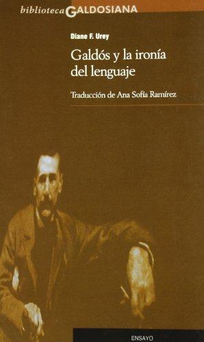 9788481034011: Galdos y la Ironia del Lenguaje. (Biblioteca Galdosiana).