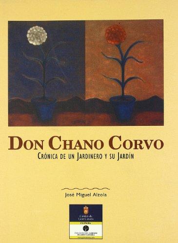9788481034325: Don Chano Corvo. Cronica de Un Jardinero y Su Jardin.(2. Edicion)