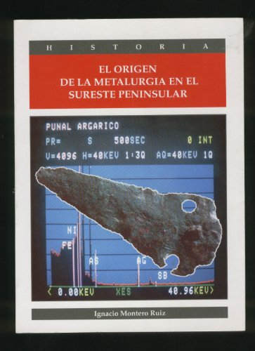 9788481080407: El origen de la metalurgia en el sudeste de la peninsula iberica