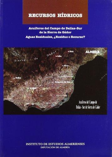 RECURSOS HIDRICOS. ACUIFEROS DEL CAMPO DE DALIAS-SUR DE LA SIERRA DE GADOR Y AGUAS RESIDUALES, &...