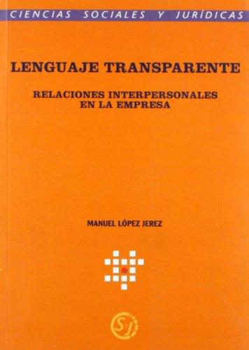 9788481083477: Lenguaje Transparente. Relaciones Interpersonales en la Empresa (Ciencias Socia Les y Juridicas)