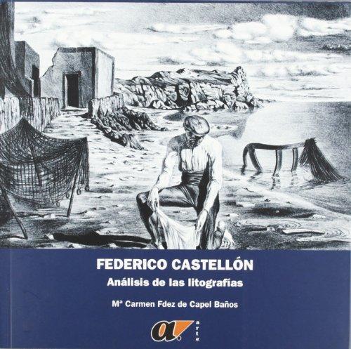 9788481083590: Federico Castellon: Analisis de La Litografias (Spanish Edition)