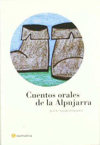 9788481083767: Cuentos Orales de la Alpujarra. (Coleccion Letras Nº 11. Serie: Narrativa)