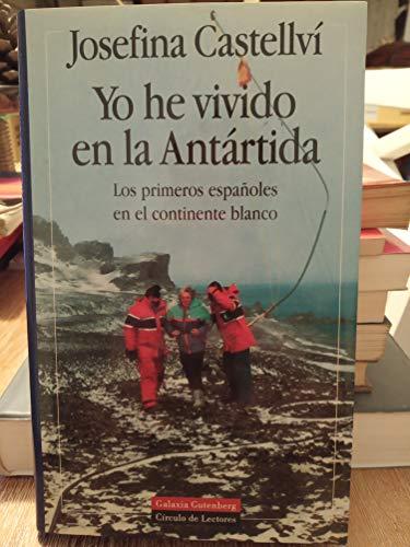 9788481090840: Yo He Vivido En La Antartida