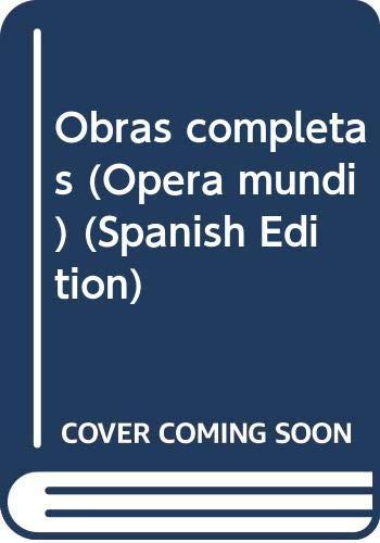 9788481090925: Obras completastodos los volumenes (4 volumenes) (Opera mundi)