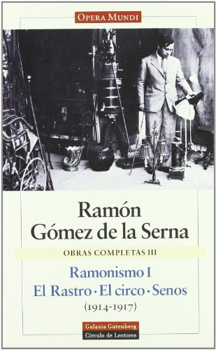 9788481090963: Ramonismo: El rastro, El circo, senos 1914-1917/ The Trace, The Circus and Breast 1914-1917 (Obras Completas/ Complete Works) (Spanish Edition)