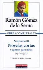9788481091045: Novelismo / Novelism: Novelas cortas y cuentos para ninos 1921-1932 / Short Stories and Tales for Children 1921-1932 (Obras Completas / Complete Works) (Spanish Edition)