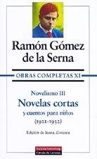 9788481091045: Novelismo / Novelism: Novelas cortas y cuentos para ninos 1921-1932 / Short Stories and Tales for Children 1921-1932 (Obras Completas / Complete Works) (Spanish Edition)