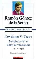 9788481091069: Novelismo & Teatro / Novelism & Theater: Novelas cortas y teatro de vanguardia / Short Stories and Avant-Garde Theater (Obras Completas / Complete Works) (Spanish Edition)