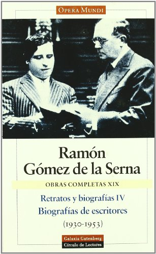 9788481091120: 4: Retratos Y Biografias / Portraits and Biographies: Biografias De Escritores / Writers Biographies (Obras Completas / Complete Works) (Spanish Edition)